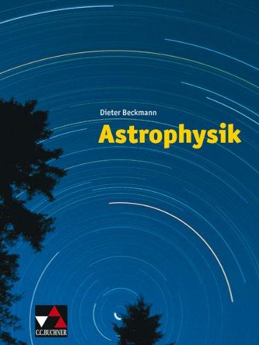 9783766167019: Astrophysik: F�r Gymnasien und Sekundarstufe II
