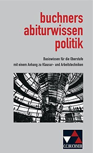 9783766168207: abiturwissen politik: Basiswissen für die Oberstufe mit einem Anhang zu Klausur- und Arbeitstechniken