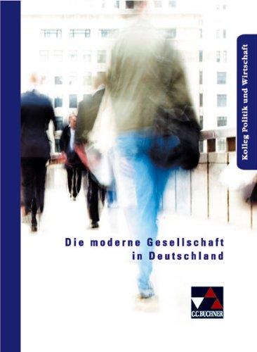 9783766168429: Die moderne Gesellschaft in Deutschland: Strukturen und Wandlungsprozesse