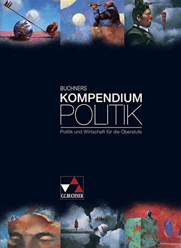 9783766168801: Buchners Kompendium Politik: Politik und Wirtschaft für die Oberstufe