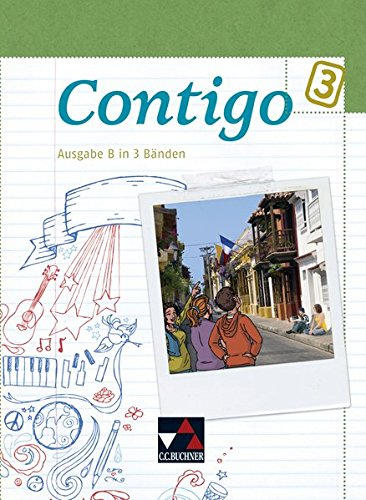 9783766169631: Contigo B Schülerband 3: Unterrichtswerk für Spanisch in 3 Bänden