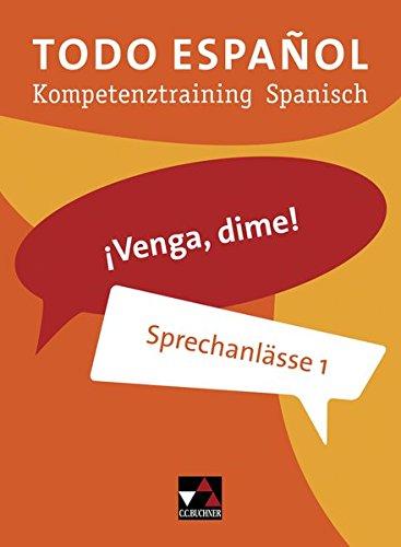 9783766170156: Todo español. ¡Venga, dime! Sprechanlässe 1: Kompetenztraining Spanisch