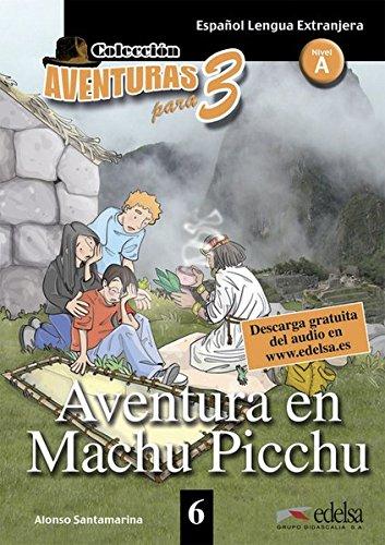 Aventura en Machu Picchu: Text in Spanisch.: Alonso Santamarina