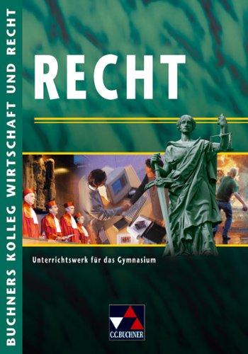 9783766172013: Recht: Unterrichtswerk für das Gymnasium