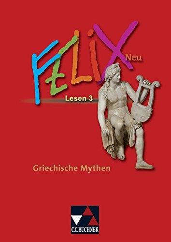 9783766175793: Felix 3 Neu. Lesen: Griechische Mythen: Zu den Lektionen 50-69