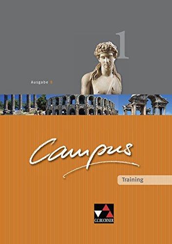 Campus - Ausgabe B. Gesamtkurs für Latein in vier Bänden / Campus B Training 1: Zu den Lektionen 1-44