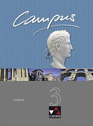 Campus - Ausgabe C. Gesamtkurs Latein in drei Bänden / Campus C 3 - Utz, Clement, Andrea Kammerer und Reinhard Heydenreich