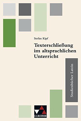 9783766180032: Studienbücher Latein 3. Texterschließung im altsprachlichen Unterricht: Praxis des altsprachlichen Unterrichts
