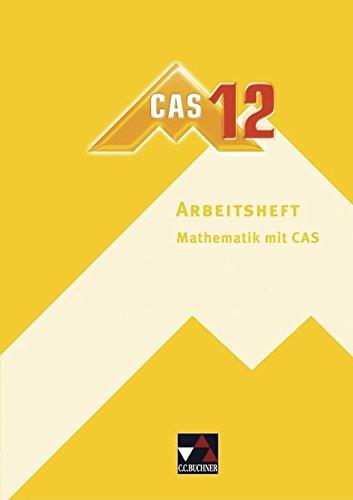 9783766182548: delta neu. CAS-Arbeitsheft 12: Mathematik mit CAS