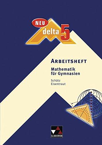9783766182654: delta - neu: delta 5 Neu Arbeitsheft. Bayern: Mathematik für Gymnasien