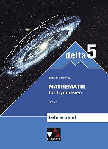 9783766183255: delta 5 neu Hessen. Lehrerband: Mathematik für Gymnasien