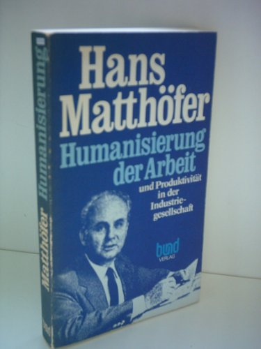 9783766304346: Humanisierung der Arbeit und Produktivitat in der Industriegesellschaft (German Edition)