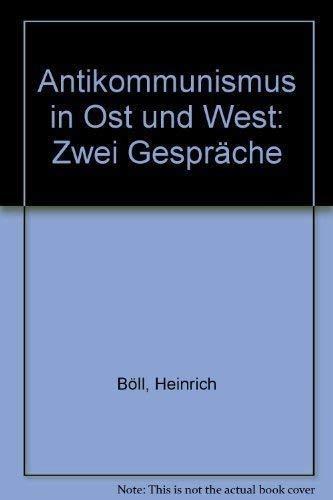 Antikommunismus in Ost und West. Zwei Gespräche: Böll, Heinrich /