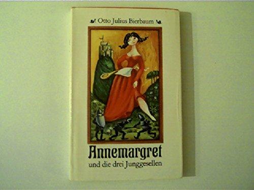 Annemargret und die drei Junggesellen. Humoristische Erzählungen: Bierbaum, Otto Julius,