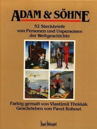 9783766309648: Adam & Söhne. 52 Steckbriefe von Personen und Unpersonen der Weltgeschichte