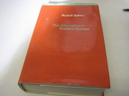 Die Alternative. Zur Kritik des real existierenden: Rudolf Bahro (Autor)