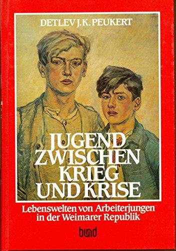 9783766330253: Jugend zwischen Krieg und Krise: Lebenswelten von Arbeiterjungen in der Weimarer Republik (German Edition)