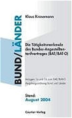 9783766335524: Die Tätigkeitsmerkmale des Bundes-Angestelltentarifvertrages (BAT/BAT-O): Anlagen 1a und 1b zum BAT/BAT-O. Vergütungsordnung Bund und Länder