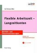 9783766337313: Flexible Arbeitszeit - Langzeitkonten: Analyse und Handlungsempfehlungen
