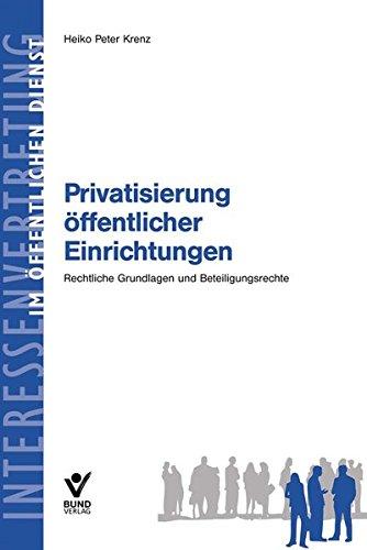 9783766338648: Privatisierung �ffentlicher Einrichtungen: Rechtliche Grundlagen und Beteiligungsrechte