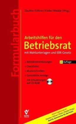 9783766339096: Arbeitshilfen zum BetrVG mit Wahlunterlagen und EBR-Gesetz (Formularbuch): Betriebsvereinbarungen, Checklisten, Musterschreiben, Gerichtliche Anträge auf CD-ROM