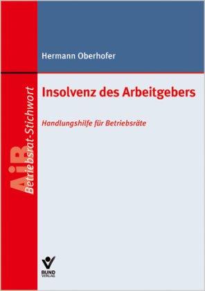 9783766339119: Insolvenz des Arbeitgebers: Handlungshilfe f�r Betriebsr�te