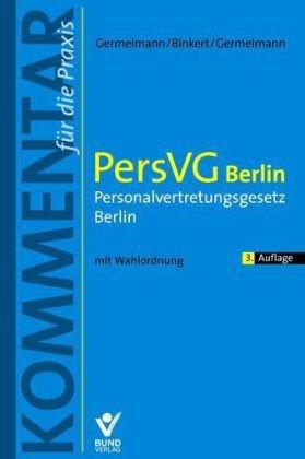 9783766339256: PersVG Berlin - Personalvertretungsgesetz Berlin: Kommentar für die Praxis mit Wahlordnung
