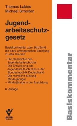 9783766339348: Jugendarbeitsschutzgesetz: Basiskommentar