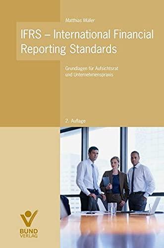 9783766339799: IFRS - International Financial Reporting Standards: Grundlagen für Aufsichtsrat und Unternehmenspraxis