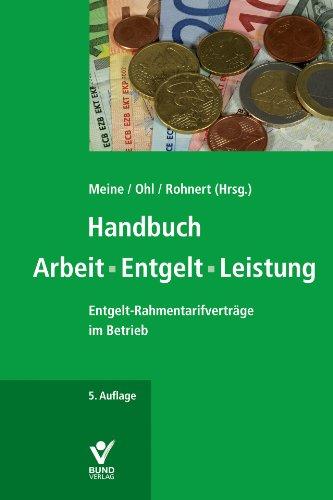 Handbuch Arbeit - Entgelt - Leistung: Tarifanwendung: Kay Ohl, Hartmut