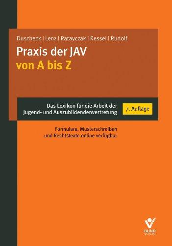 9783766361554: Die Praxis der Jugend- und Auszubildendenvertretung von A bis Z: Das Handw�rterbuch f�r die JAV-Arbeit