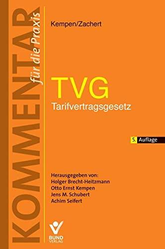 TVG- Tarifvertragsgesetz: Kommentar fur die Praxis: Otto Ernst Kempen, Ulrich Zachert