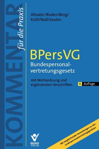 9783766362223: BPersVG - Bundespersonalvertretungsgesetz: Kommentar für die Praxis mit Wahlordnung und ergänzenden Vorschriften