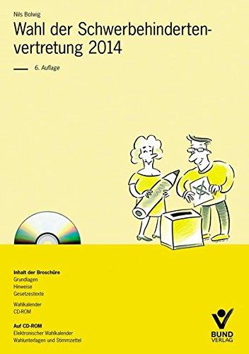 Wahl der Schwerbehindertenvertretung 2014, m. CD-ROM: Nils Bolwig