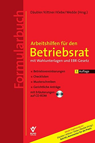 9783766363060: Arbeitshilfen zum BetrVG mit Wahlunterlagen und EBR-Gesetz (Formularbuch)