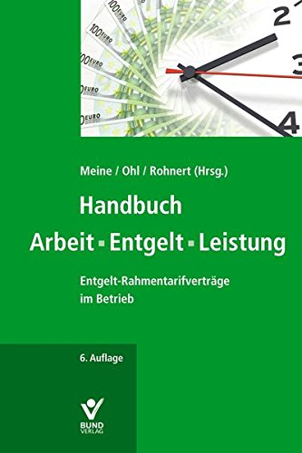 Handbuch Arbeit - Entgelt - Leistung: Meine, Hartmut /