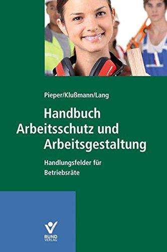 9783766363480: Handbuch Arbeitsschutz und Arbeitsgestaltung: Handlungsfelder f�r Betriebsr�te