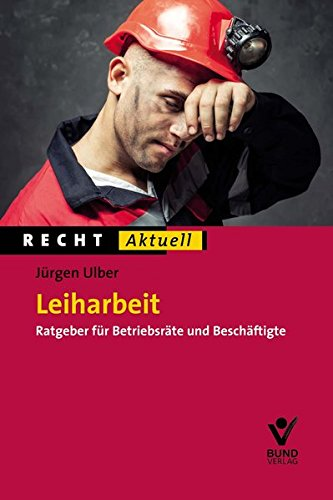 9783766364289: Leiharbeit - Recht aktuell