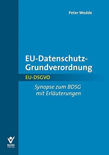 9783766365897: EU-Datenschutz-Grundverordnung: Kurzkommentarmit Synopse BDSG - EU-DSGVO