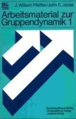 Arbeitsmaterial zur Gruppendynamik I: Pfeiffer, J. William,
