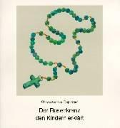 9783766601155: Der Rosenkranz den Kindern erklärt