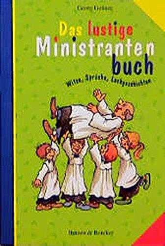 9783766601568: Das lustige Ministrantenbuch. Witze, Sprüche, Lachgeschichten.