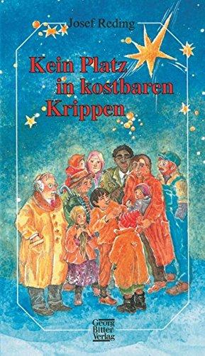 9783766603487: Kein Platz in kostbaren Krippen: Weihnachtsgeschichten für unsere Zeit