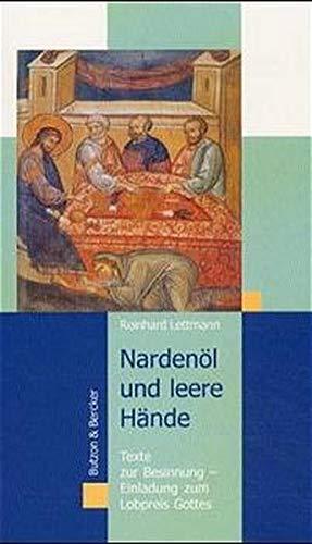 9783766603562: Nardenöl und leere Hände. Texte zur Besinnung - Einladung zum Lobpreis Gottes.