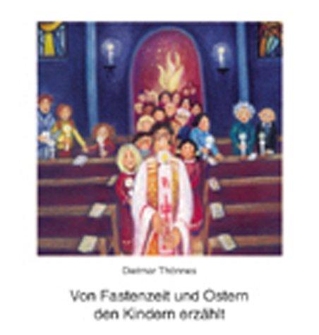 9783766604927: Von Fastenzeit und Ostern den Kindern erzählt