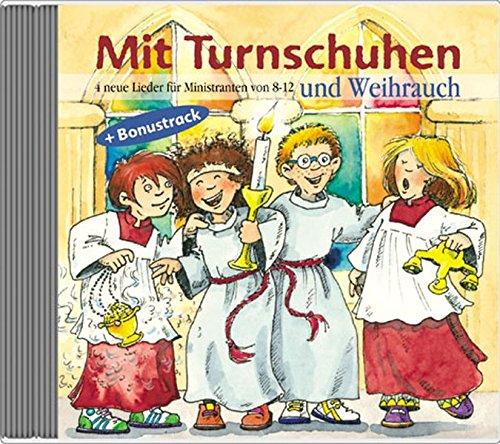 9783766605795: Mit Turnschuhen und Weihrauch: 4 neue Lieder f�r Ministranten