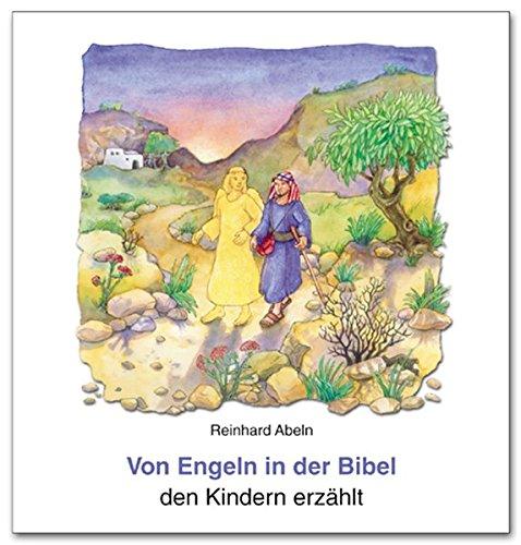 9783766606013: Von Engeln in der Bibel den Kindern erz�hlt
