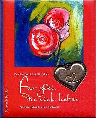 9783766606280: Für zwei, die sich Lieben: Geschenkbuch zur Hochzeit