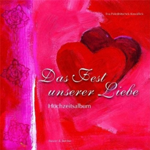 9783766607393: Das Fest unserer Liebe: Hochzeitsalbum