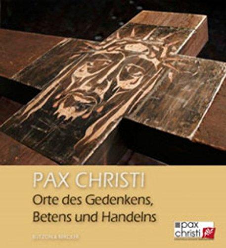 9783766608109: Pax Christi: Orte des Gedenkens, Betens und Handelns